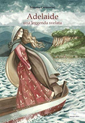 Simona Cremonini Adelaide una leggenda svelata, copertina libro