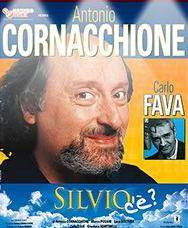 Antonio Cornacchione, Silvio c'è?