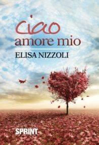 libro Ciao Amore Mio di Elisa Nizzoli