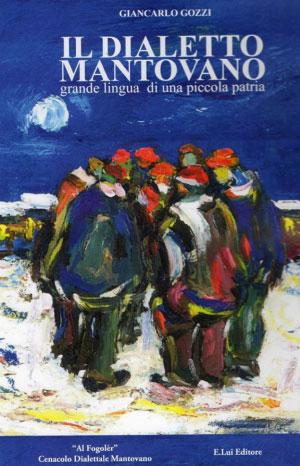 Il Dialetto Mantovano Giancarlo Gozzi, libro