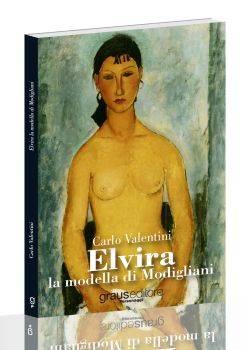 Carlo Valentini, Elvira la modella di Modigliani