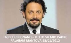 Enrico Brignano Mantova 2012: Tutto Su Mio Padre