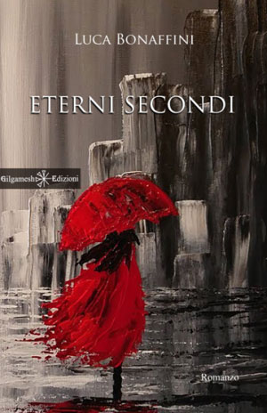 Eterni Secondi Luca Bonaffini, copertina libro