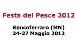 Festa Pesce Roncoferraro (Mantova) 2012