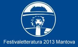 Mantova Festivaletteratura 2013