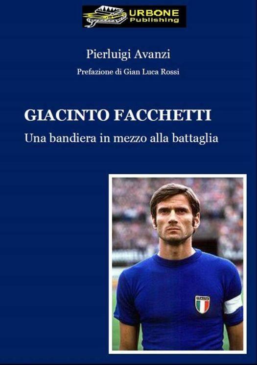 libro Giacinto Facchetti Una Bandiera In Mezzo Alla Battaglia, Pierluigi Avanzi
