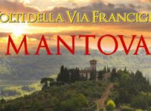 I Volti della Via Francigena, documentario Mantova 2017