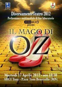 Il Mago di OZ Mantova Arci Tom - DiversaMente Teatro