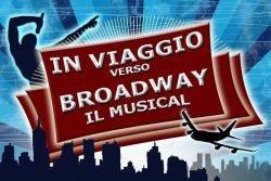 In Viaggio Verso Broadway - Il Musical. Mantova Piazza Castello