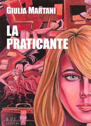 La Praticante, Giulia Martani, libro Il Rio Edizioni