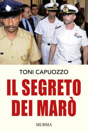 Il Segreto dei Marò di Toni Capuozzo, copertina libro