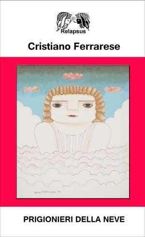 libro Prigionieri della Neve di Cristiano Ferrarese