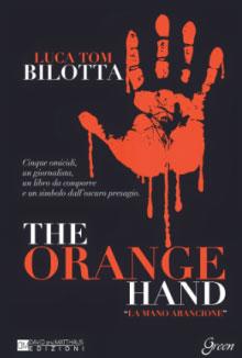 Luca Tom Bilotta The Orange Hand (la mano arancione)