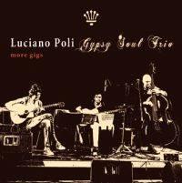 Luciano Poli Gypsy Soul Trio - More Gigs