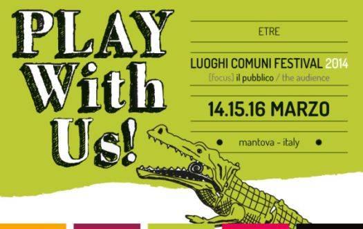 Teatro Luoghi Comuni Festival 2014 Mantova