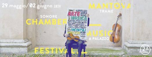 Mantova Chamber Music Festival 2014
