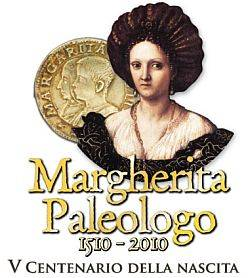 Margherita Paleologo, 1510-2010