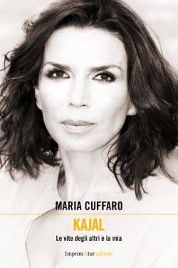 Maria Cuffaro Kajal Le vite degli altri e la mia, libro