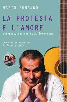 La protesta e l'amore Mario Bonanno libro