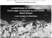 La montagna in chiaroscuro, Alberto Bregani Marmirolo (Mantova) 2017