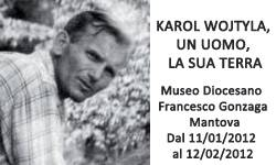 Karol Wojtyla, Un Uomo, La Sua Terra. Mostra a Mantova