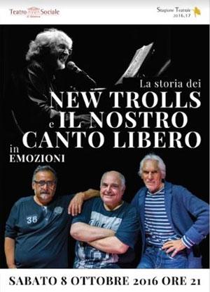 New Trolls e Il nostro canto libero Mantova Teatro Sociale 2016
