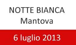Notte Bianca Mantova 6 luglio 2013