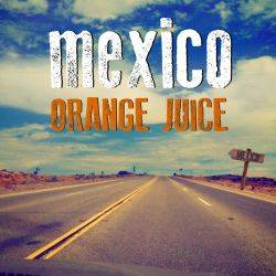 Mexico Orange Juice copertina disco