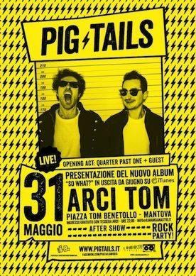 Pig Tails Mantova Arci Tom