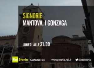 Mantova Signorie I Gonzaga Rai Storia 16 febbraio 2015