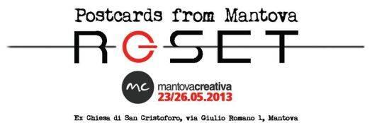 RESET Postcards from Mantova 2013