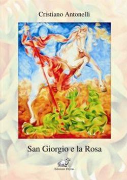 San Giorgio e la Rosa Cristiano Antonelli libro copertina