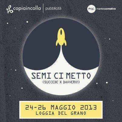 Semi ci metto Copiaincolla Mantova Creativa 2013