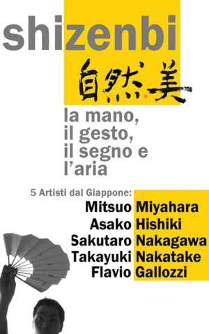Mantova Shizenbi: la mano, il gesto, il segno e l'aria