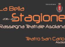 Teatro San Carlo Asola Stagione teatrale 2016 2017