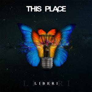 This Place Liberi, album musicale