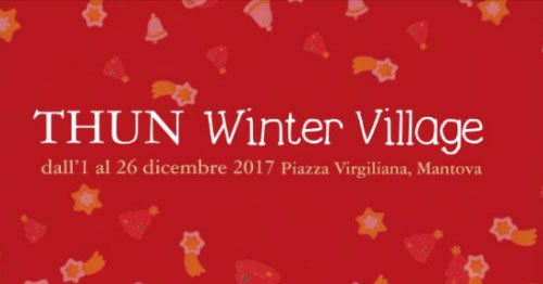 Thun Winter Village Mercatino Natale 2017 Mantova