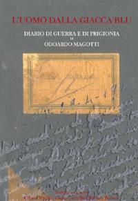 Libro L'Uomo dalla Giacca Blu di Odoardo Magotti