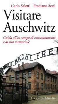 Visitare Auschwitz, Carlo Saletti e Frediano Sessi (copertina libro)